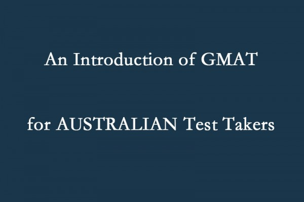 An Introduction of GMAT for Australian Test Takers